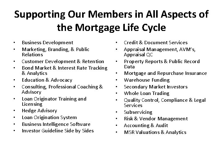Supporting Our Members in All Aspects of the Mortgage Life Cycle • • •