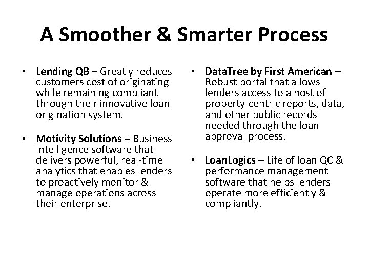 A Smoother & Smarter Process • Lending QB – Greatly reduces customers cost of