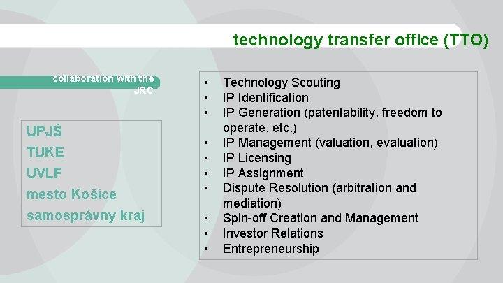 technology transfer office (TTO) collaboration with the JRC UPJŠ TUKE UVLF mesto Košice samosprávny