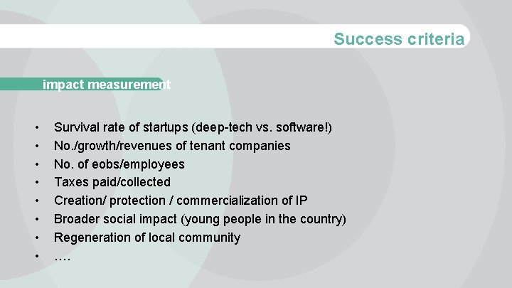 Success criteria impact measurement • • Survival rate of startups (deep-tech vs. software!) No.