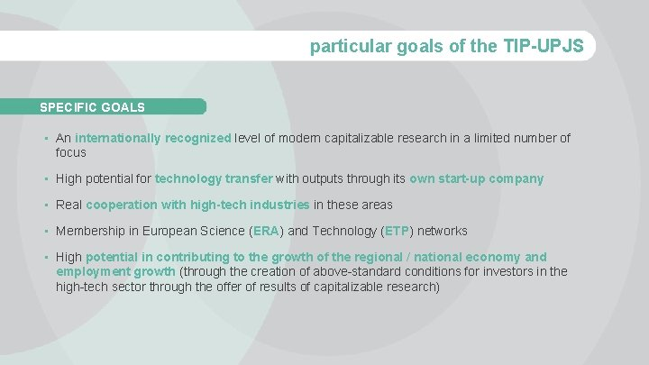 particular goals of the TIP-UPJS SPECIFIC GOALS • An internationally recognized level of modern