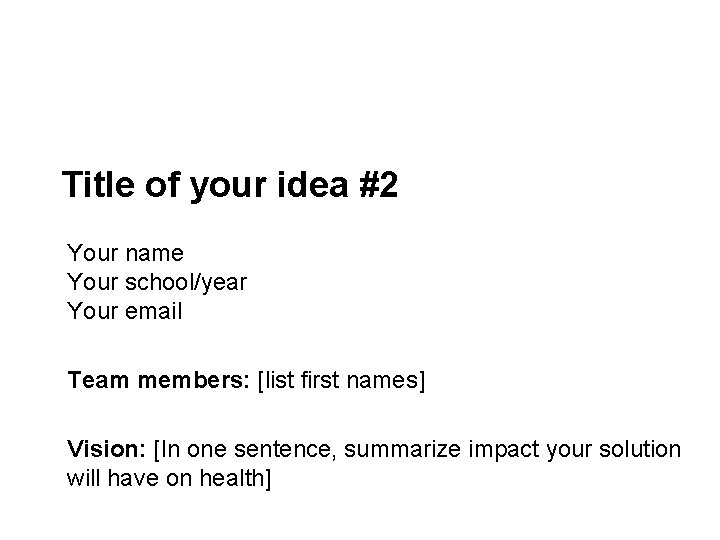 PHIDD/2 Minute Madness – Initial Team Ideas Fall 2016 Title of your idea #2