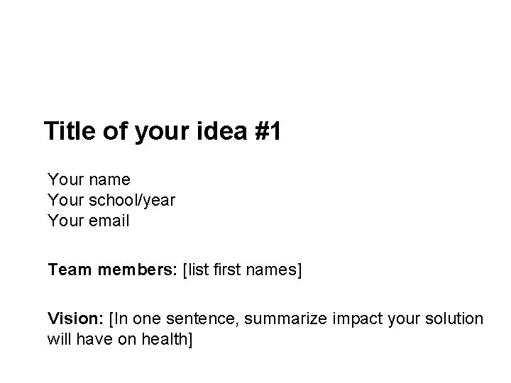 PHIDD/2 Minute Madness – Initial Team Ideas Fall 2016 Title of your idea #1