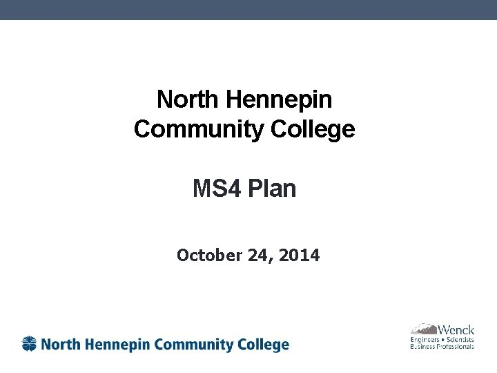 North Hennepin Community College MS 4 Plan October 24, 2014
