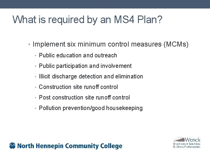 What is required by an MS 4 Plan? • Implement six minimum control measures