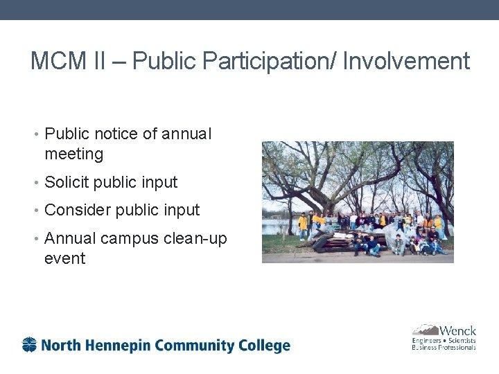 MCM II – Public Participation/ Involvement • Public notice of annual meeting • Solicit
