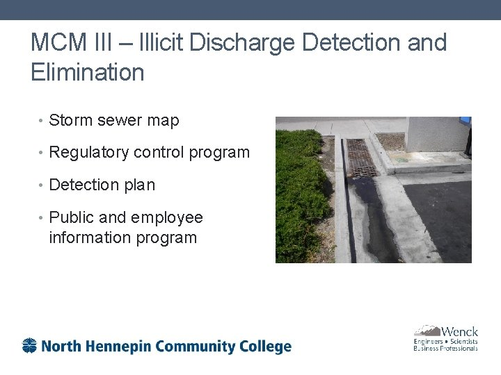 MCM III – Illicit Discharge Detection and Elimination • Storm sewer map • Regulatory