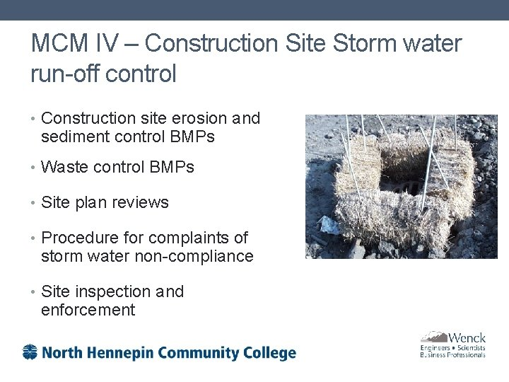 MCM IV – Construction Site Storm water run-off control • Construction site erosion and