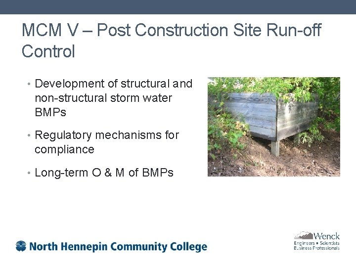 MCM V – Post Construction Site Run-off Control • Development of structural and non-structural