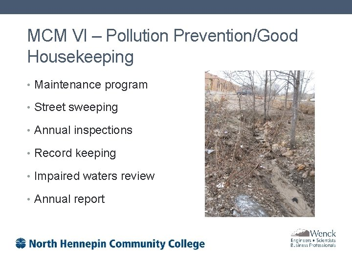 MCM VI – Pollution Prevention/Good Housekeeping • Maintenance program • Street sweeping • Annual
