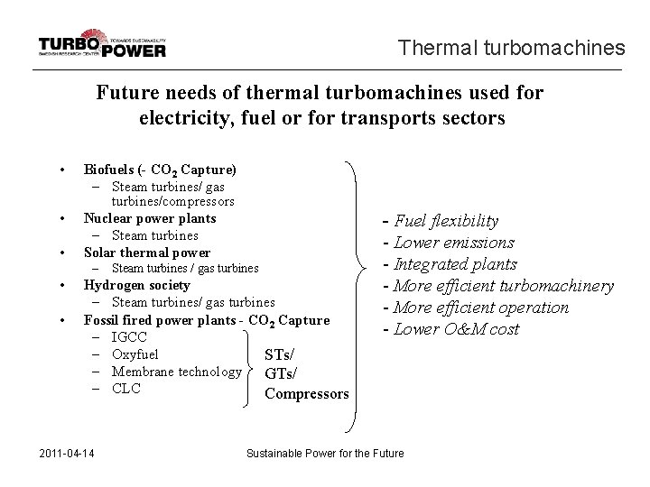 Thermal turbomachines Future needs of thermal turbomachines used for electricity, fuel or for transports