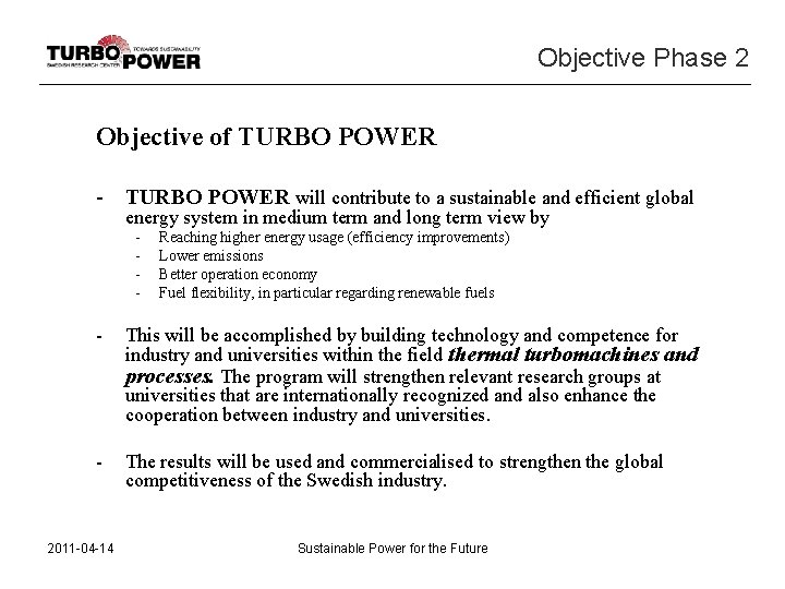 Objective Phase 2 Objective of TURBO POWER - TURBO POWER will contribute to a