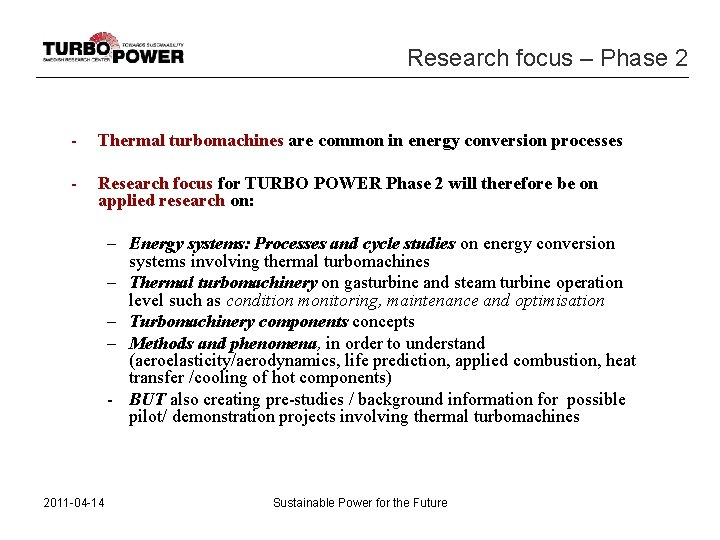 Research focus – Phase 2 - Thermal turbomachines are common in energy conversion processes