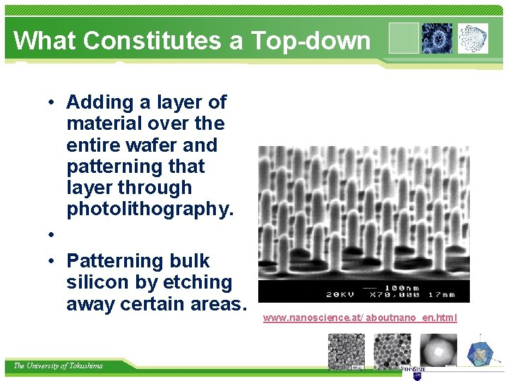 What Constitutes a Top-down Process? • Adding a layer of material over the entire