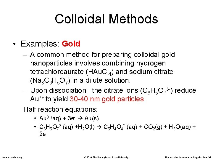 Colloidal Methods • Examples: Gold – A common method for preparing colloidal gold nanoparticles