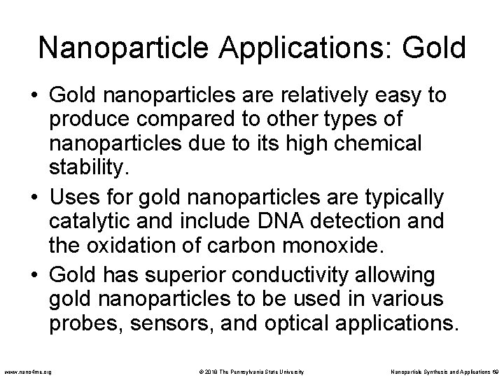 Nanoparticle Applications: Gold • Gold nanoparticles are relatively easy to produce compared to other