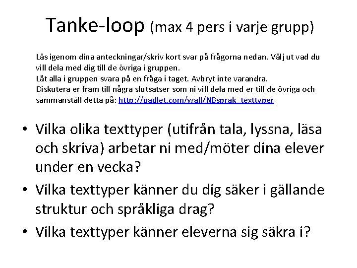 Tanke-loop (max 4 pers i varje grupp) Läs igenom dina anteckningar/skriv kort svar på