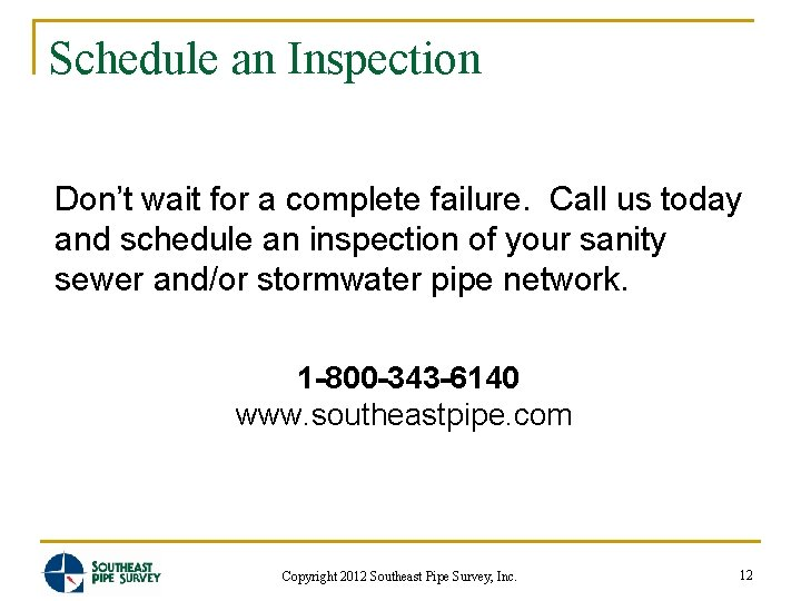 Schedule an Inspection Don't wait for a complete failure. Call us today and schedule