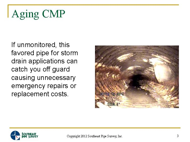 Aging CMP If unmonitored, this favored pipe for storm drain applications can catch you