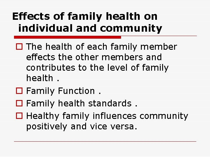 Effects of family health on individual and community o The health of each family