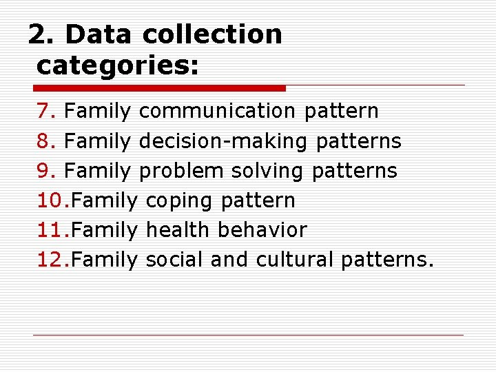 2. Data collection categories: 7. Family communication pattern 8. Family decision-making patterns 9. Family