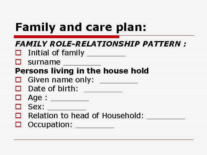 Family and care plan: FAMILY ROLE-RELATIONSHIP PATTERN : o Initial of family ____ o