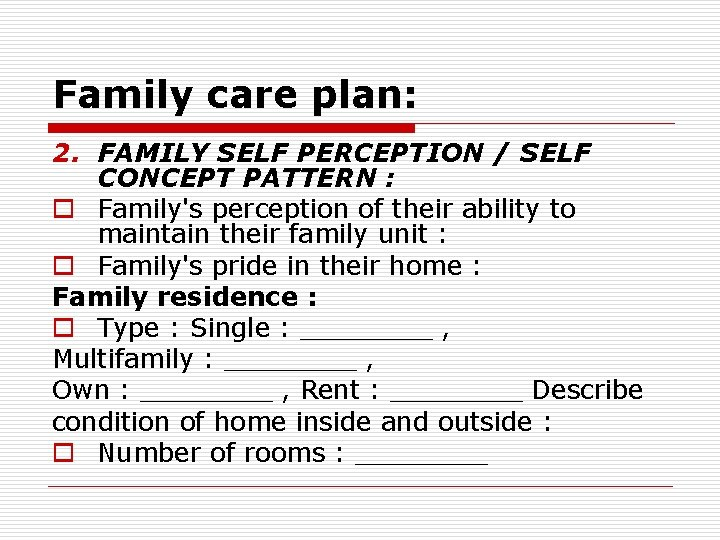 Family care plan: 2. FAMILY SELF PERCEPTION / SELF CONCEPT PATTERN : o Family's