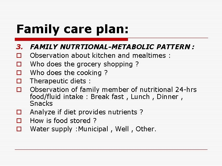 Family care plan: 3. o o o o FAMILY NUTRTIONAL-METABOLIC PATTERN : Observation about