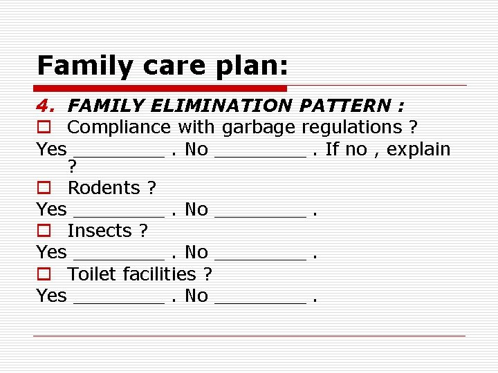 Family care plan: 4. FAMILY ELIMINATION PATTERN : o Compliance with garbage regulations ?