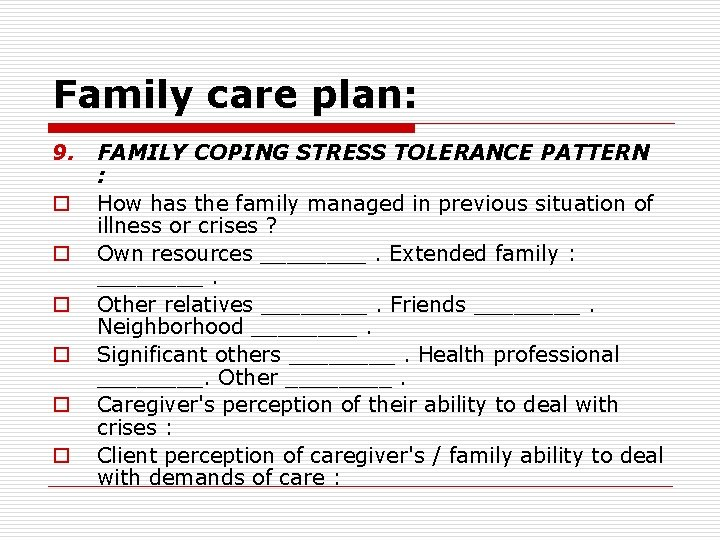 Family care plan: 9. o o o FAMILY COPING STRESS TOLERANCE PATTERN : How