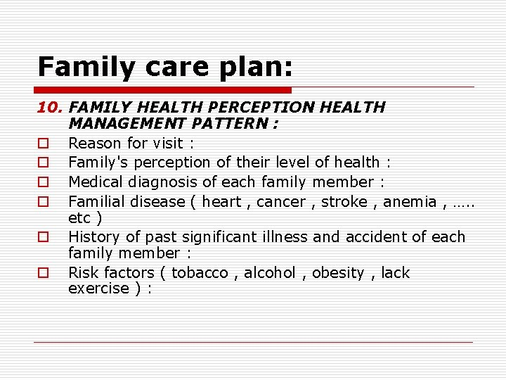 Family care plan: 10. FAMILY HEALTH PERCEPTION HEALTH MANAGEMENT PATTERN : o Reason for