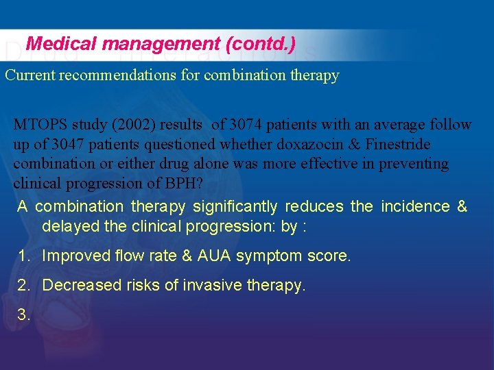 Medical management (contd. ) Current recommendations for combination therapy MTOPS study (2002) results of