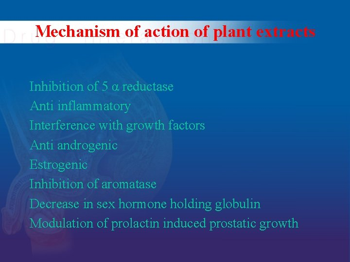 Mechanism of action of plant extracts Inhibition of 5 α reductase Anti inflammatory Interference