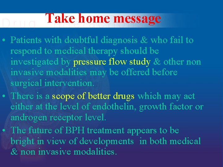 Take home message • Patients with doubtful diagnosis & who fail to respond to