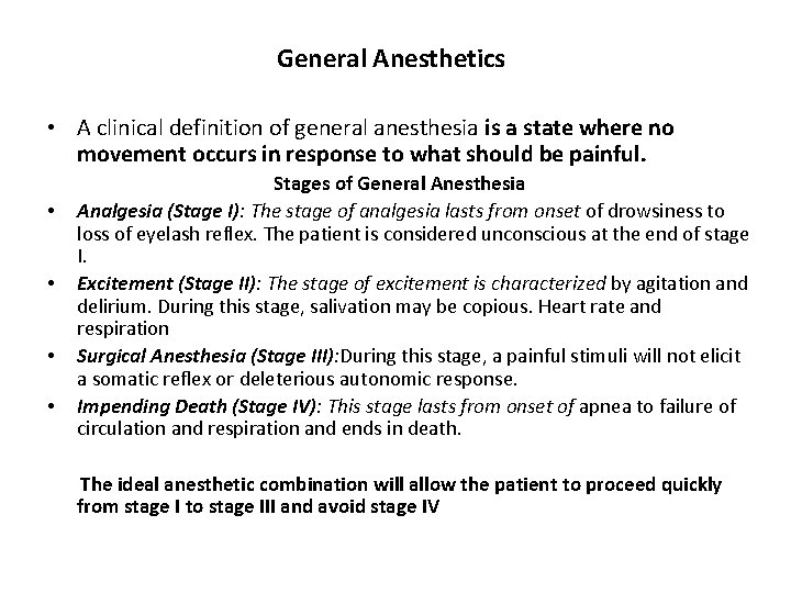 General Anesthetics • A clinical definition of general anesthesia is a state where no