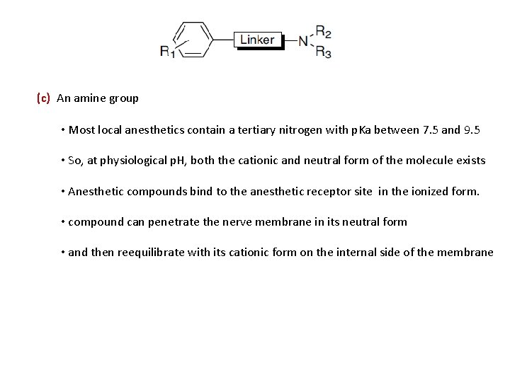 (c) An amine group • Most local anesthetics contain a tertiary nitrogen with p.