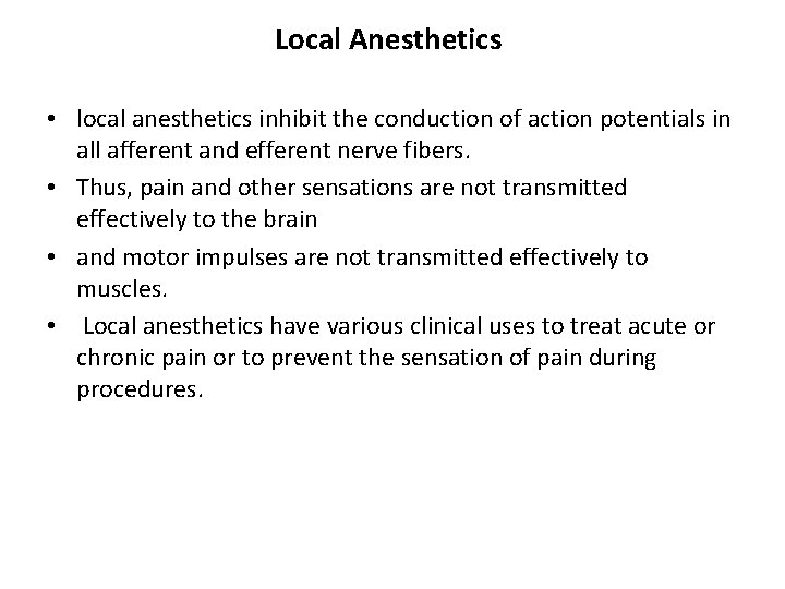 Local Anesthetics • local anesthetics inhibit the conduction of action potentials in all afferent