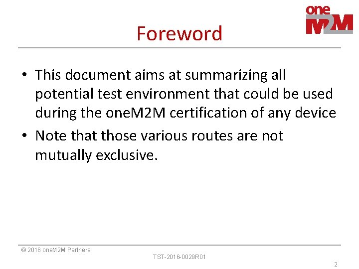Foreword • This document aims at summarizing all potential test environment that could be