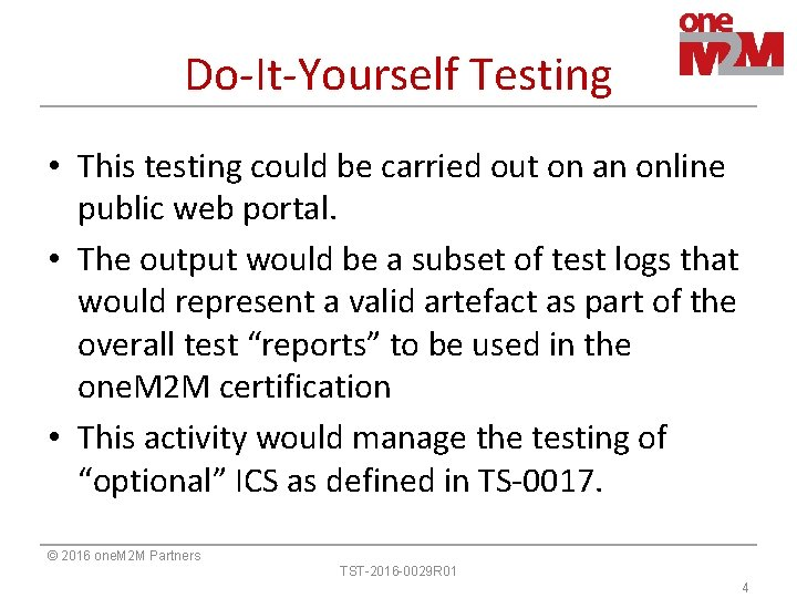 Do-It-Yourself Testing • This testing could be carried out on an online public web