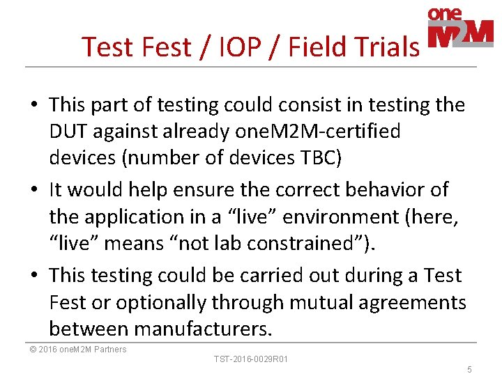 Test Fest / IOP / Field Trials • This part of testing could consist
