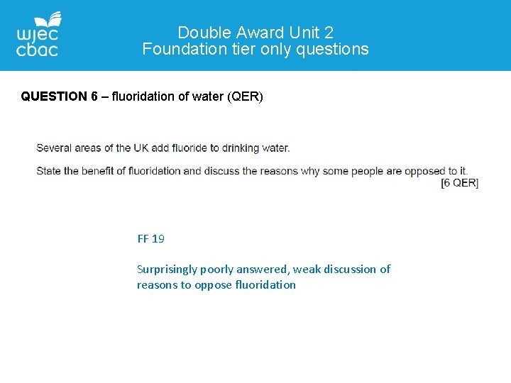 Double Award Unit 2 Foundation tier only questions QUESTION 6 – fluoridation of water