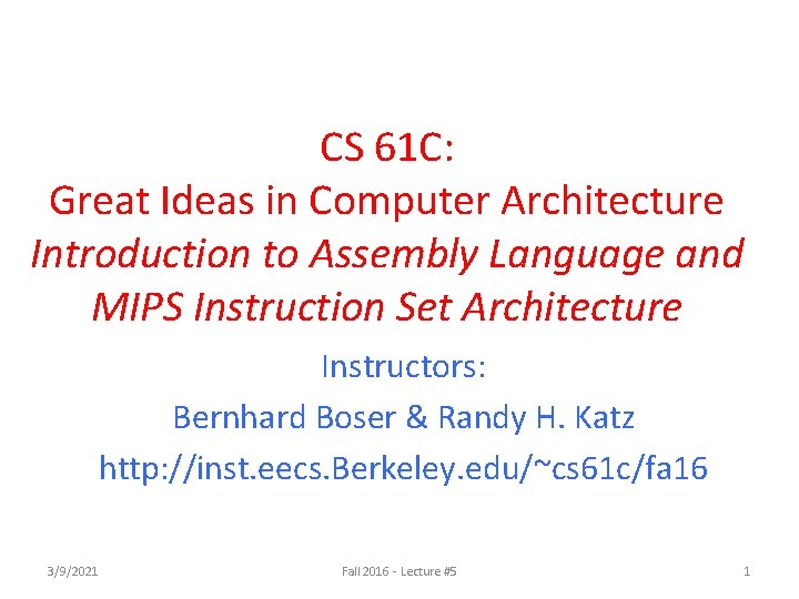 CS 61 C: Great Ideas in Computer Architecture Introduction to Assembly Language and MIPS