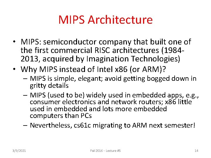 MIPS Architecture • MIPS: semiconductor company that built one of the first commercial RISC