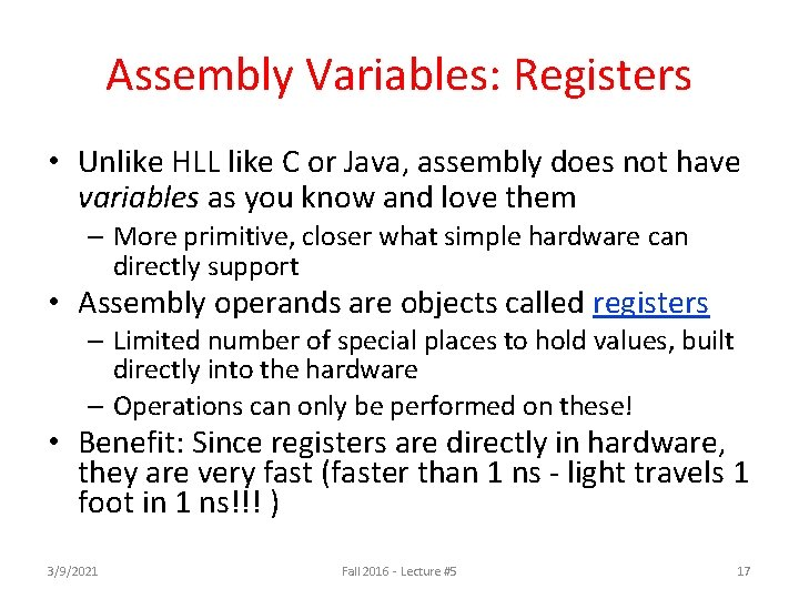Assembly Variables: Registers • Unlike HLL like C or Java, assembly does not have