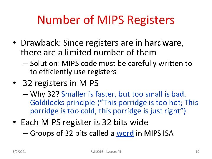 Number of MIPS Registers • Drawback: Since registers are in hardware, there a limited