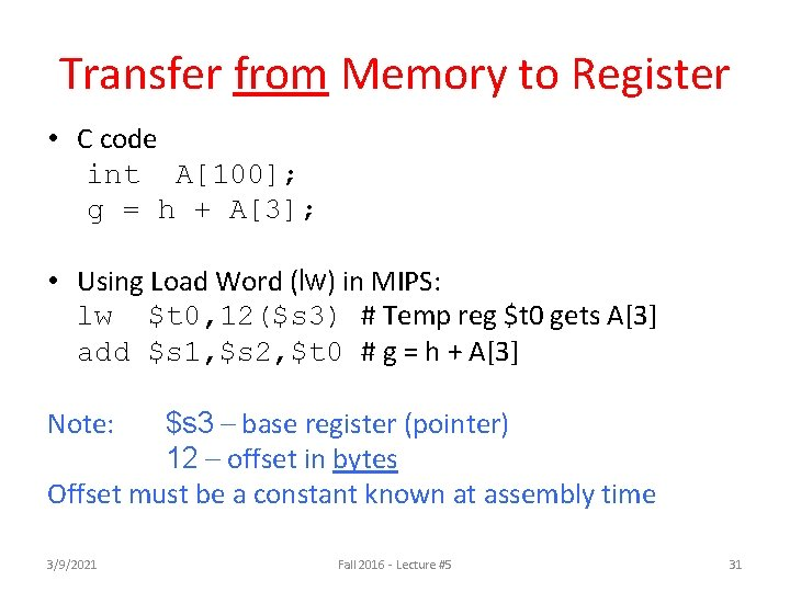 Transfer from Memory to Register • C code int A[100]; g = h +