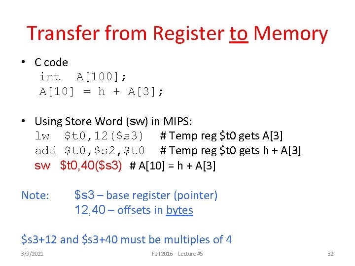 Transfer from Register to Memory • C code int A[100]; A[10] = h +