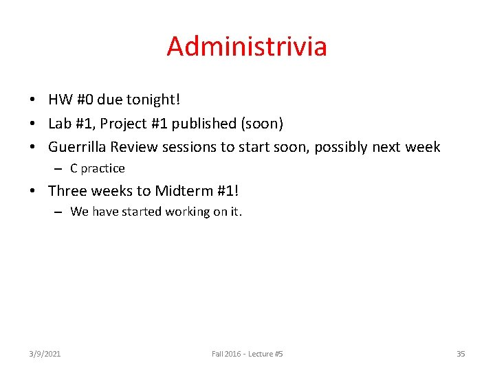 Administrivia • HW #0 due tonight! • Lab #1, Project #1 published (soon) •