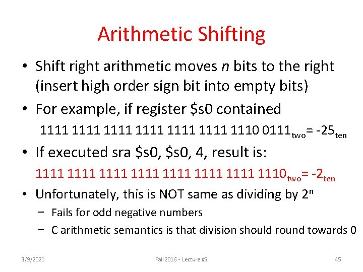 Arithmetic Shifting • Shift right arithmetic moves n bits to the right (insert high