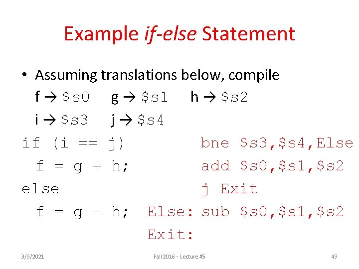 Example if-else Statement • Assuming translations below, compile f → $s 0 g →